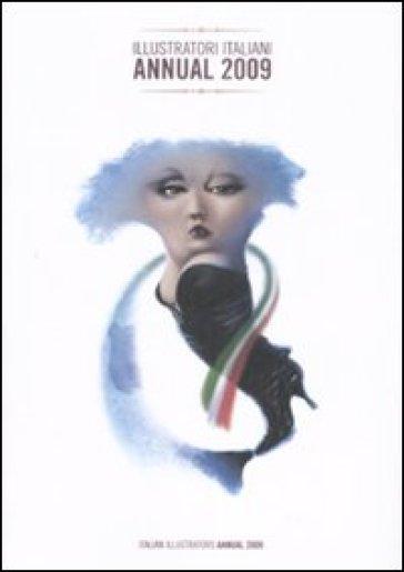 Illustratori italiani. Annual 2009. Ediz. italiana e inglese - P. Rui |