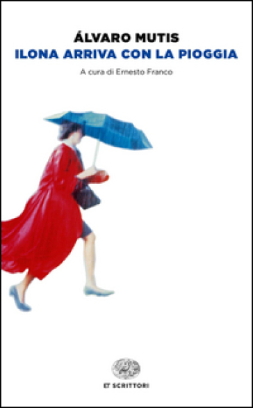 Ilona arriva con la pioggia - Alvaro Mutis  