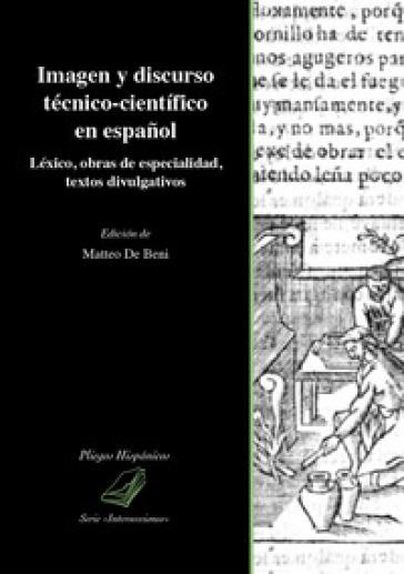 Imagen y discurso técnico-cientifico en espanol. Léxico, obras de especialidad, textos divulgativos - M. De Beni pdf epub