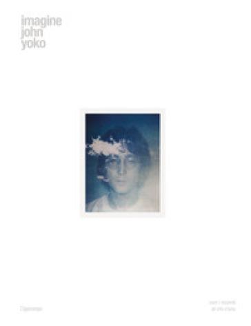 Imagine John Yoko. Ediz. illustrata - Yoko Ono |