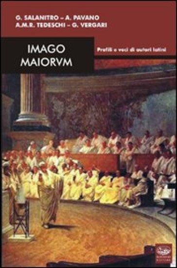 Imago maiorum. Profili e voci di autori latini - Antonella M. Tedeschi |