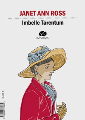 Imbelle Tarentum. Ediz. italiana e inglese - Janet Ann Ross | Thecosgala.com