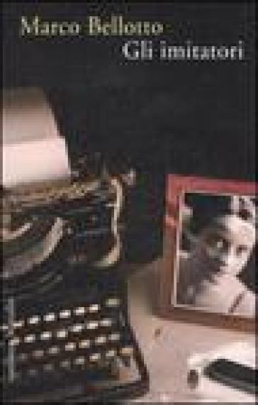 Imitatori (Gli) - Marco Bellotto | Jonathanterrington.com