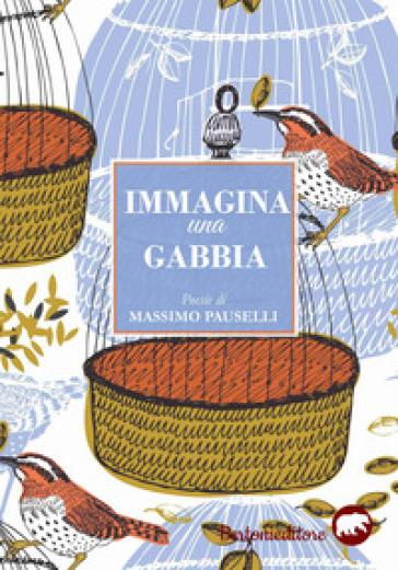 Immagina una gabbia - Massimo Pauselli | Jonathanterrington.com
