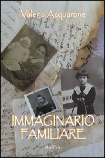 Immaginario familiare - Valeria Acquarone  