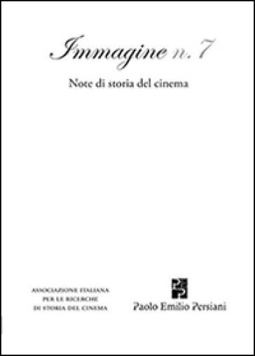 Immagine. Note di storia del cinema. 7.