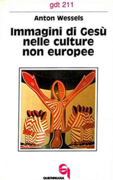 Immagini di Gesù nelle culture non europee - Anton Wessels  