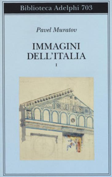 Immagini dell'Italia. 1: Venezia-Verso Firenze-Firenze-Città toscane - Pavel Muratov  