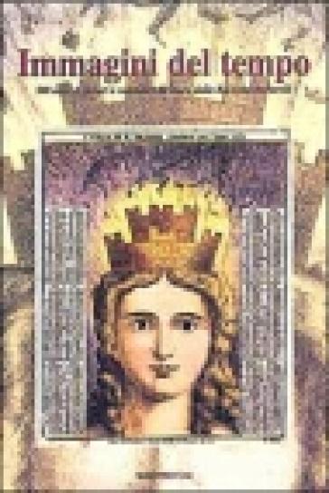Immagini del tempo. 500 anni di lunari e calendari da muro dalla raccolta Bertarelli - Alberto Milano  