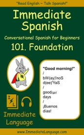 Immediate Spanish 101. Foundation