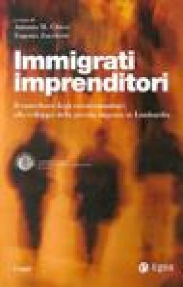 Immigrati imprenditori. Il contributo degli extracomunitari allo sviluppo della piccola impresa in Lombardia - Eugenio Zucchetti | Kritjur.org