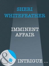 Imminent Affair (Mills & Boon Intrigue)