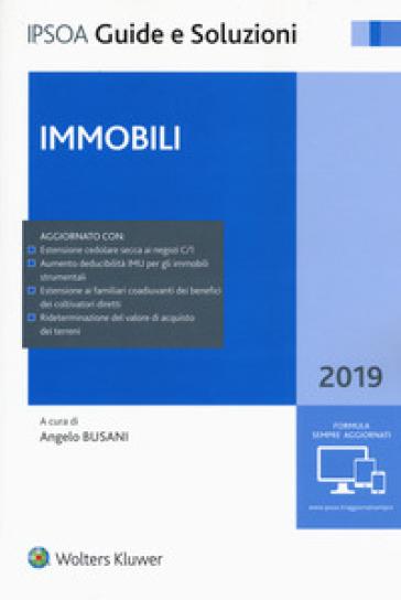 Immobili 2019. Con espansione online - A. Busani |