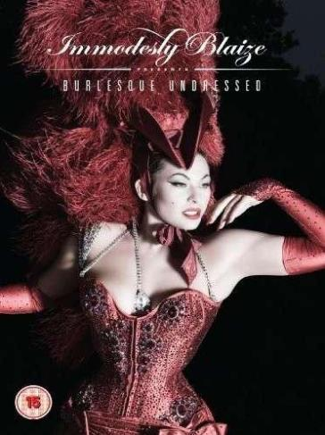 Immodesty Blaize - Burlesque undressed (DVD)