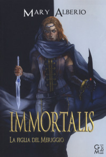 Immortalis. La figlia del meriggio - Mary Alberio  