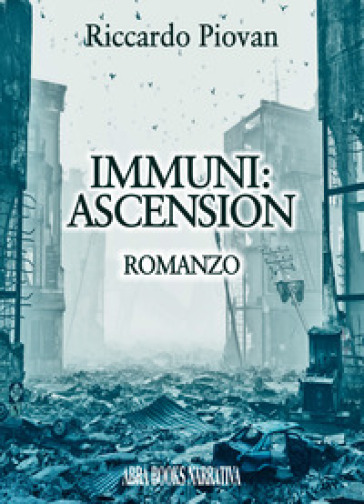 Immuni: ascension - Riccardo Piovan |