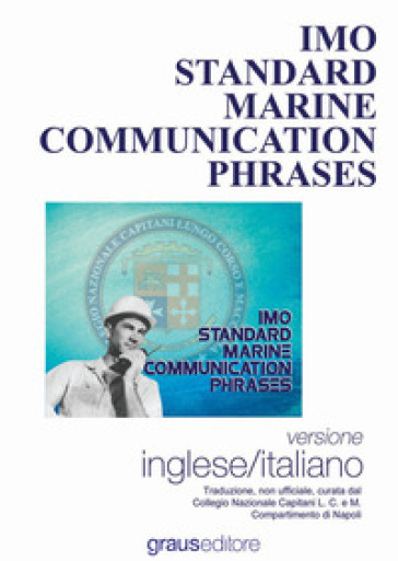 Imo standars marine communication phrases. Ediz. bilingue - I. De Angelis | Jonathanterrington.com