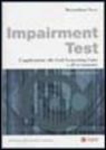 Impairment test. L'applicazione alle cash generating units e all'avviamento
