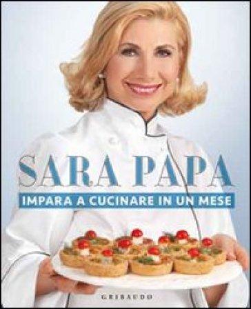 Impara a cucinare in un mese sara papa libro for Cucinare in inglese