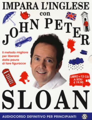 Impara l'inglese con John Peter Sloan. Audiocorso definitivo per principianti. 12 CD Audio. Con 2 Libro in brossura - John Peter Sloan |