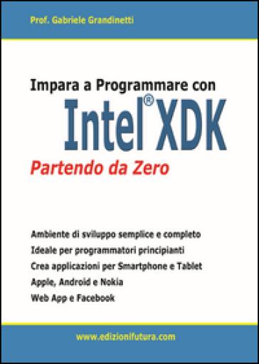 Impara a programmare con Intel XDK partendo da zero - Gabriele Grandinetti |