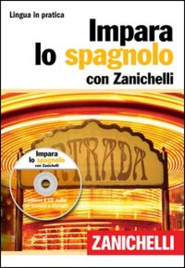 Impara lo spagnolo. Ediz. bilingue. Con 2 CD Audio