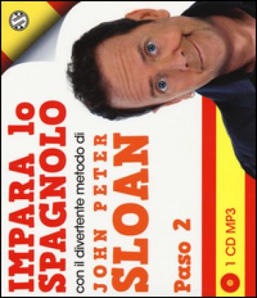 Impara lo spagnolo con il divertente metodo. Paso 2. Audiolibro. 2 CD Audio - John Peter Sloan  