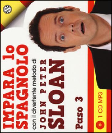 Impara lo spagnolo con il divertente metodo. Paso 3. Audiolibro. CD Audio - John Peter Sloan |