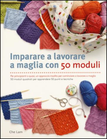 Imparare a lavorare a maglia con 50 moduli