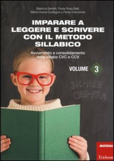 Imparare a leggere e scrivere con il metodo sillabico. 3.Avviamento e consolidamento delle sillabe CVC e CCV