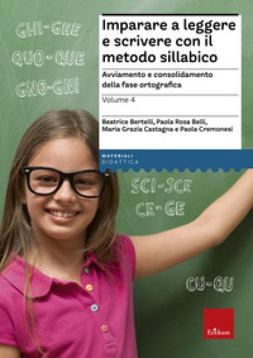 Imparare a leggere e scrivere con il metodo sillabico. 4.Avviamento e consolidamento della fase ortografica