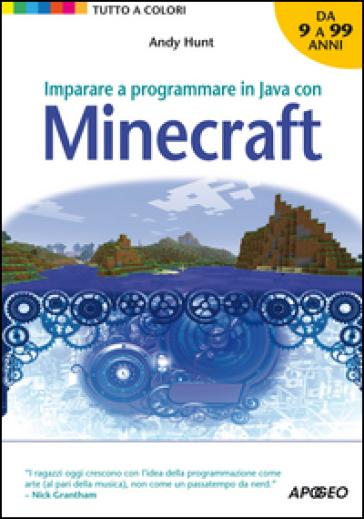 Imparare a programmare in Java con Minecraft - Andy Hunt |