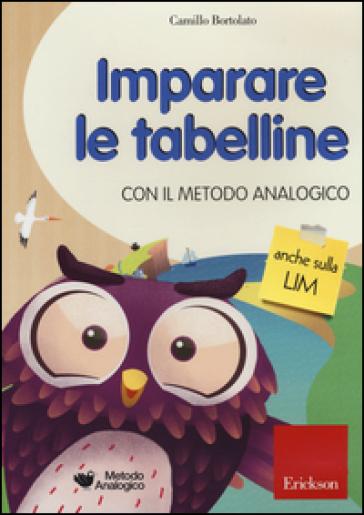 Imparare le tabelline con il metodo analogico. CD-ROM - Camillo Bortolato pdf epub