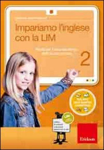 Impariamo l'inglese con la LIM. Attività per il secondo biennio della Scuola primaria. Con CD-ROM. 2. - Sabrina Campregher  