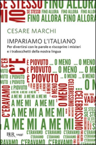 Impariamo l'italiano - Cesare Marchi |