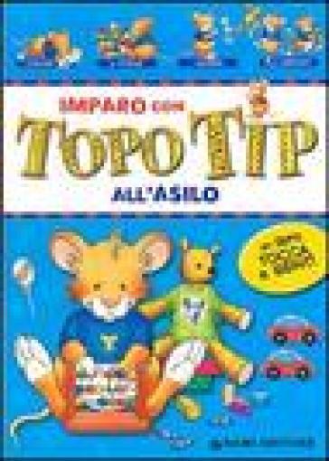 Imparo con topo tip all 39 asilo anna casalis libro for Topo tip giocattoli