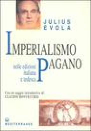 Imperialismo pagano. Ediz. italiana e tedesca - Julius Evola |