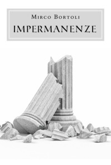 Impermanenze - Mirco Bortoli | Kritjur.org