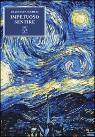 Impetuoso sentire - Francesca Scuderi |
