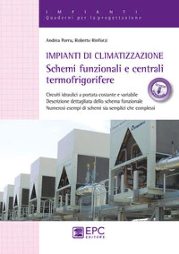 Impianti di climatizzazione. Schemi funzionali e centrali termofrigorifere. Con Contenuto digitale per download e accesso on line - Andrea Porru |