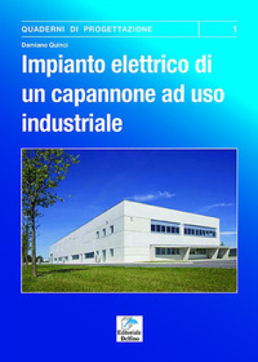 Impianto elettrico di un capannone ad uso industriale - Damiano Quinci pdf epub