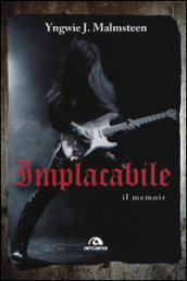 Implacabile. Il memoir