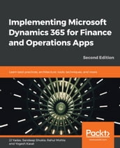 Implementing Microsoft Dynamics 365 for Finance and Operations Apps