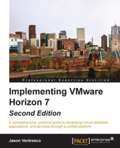 Implementing VMware Horizon 7 - Second Edition