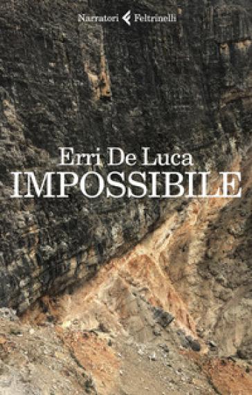 Impossibile - Erri De Luca | Ericsfund.org