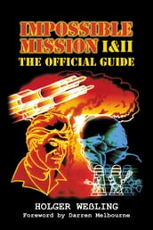 Impossible Mission I & II - The Official Guide