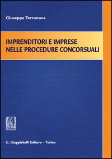 Imprenditori e imprese nelle procedure concorsuali - Giuseppe Terranova   Thecosgala.com