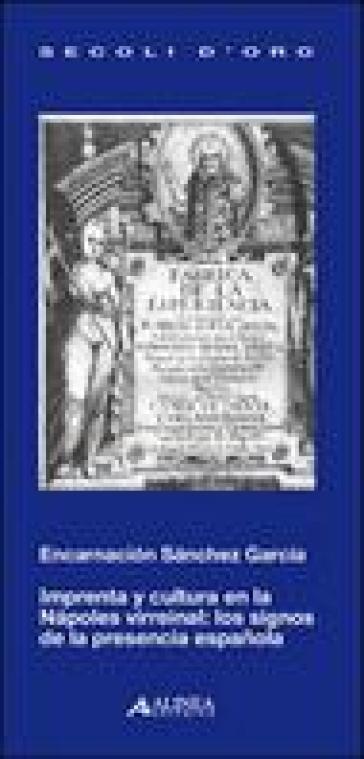 Imprenta y cultura en la Napoles virreinal - Encarnacion Sanchez Garcia | Rochesterscifianimecon.com