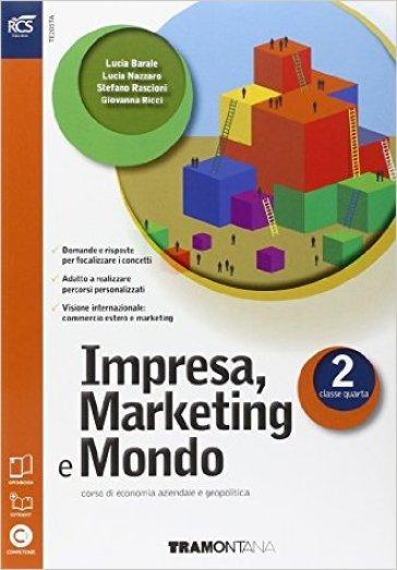 Impresa. Marketing e mondo. Con Extrakit-Openbook. Per le Scuole superiori. Con e-book. Con espansione online. 2. - Lucia Barale |
