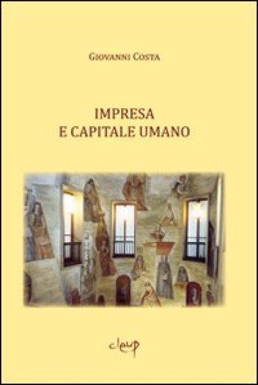 Impresa e capitale umano - Giovanni Costa | Thecosgala.com